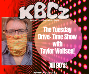 The Tuesday Drive- Time Show with Taylor Wolfsen (2)